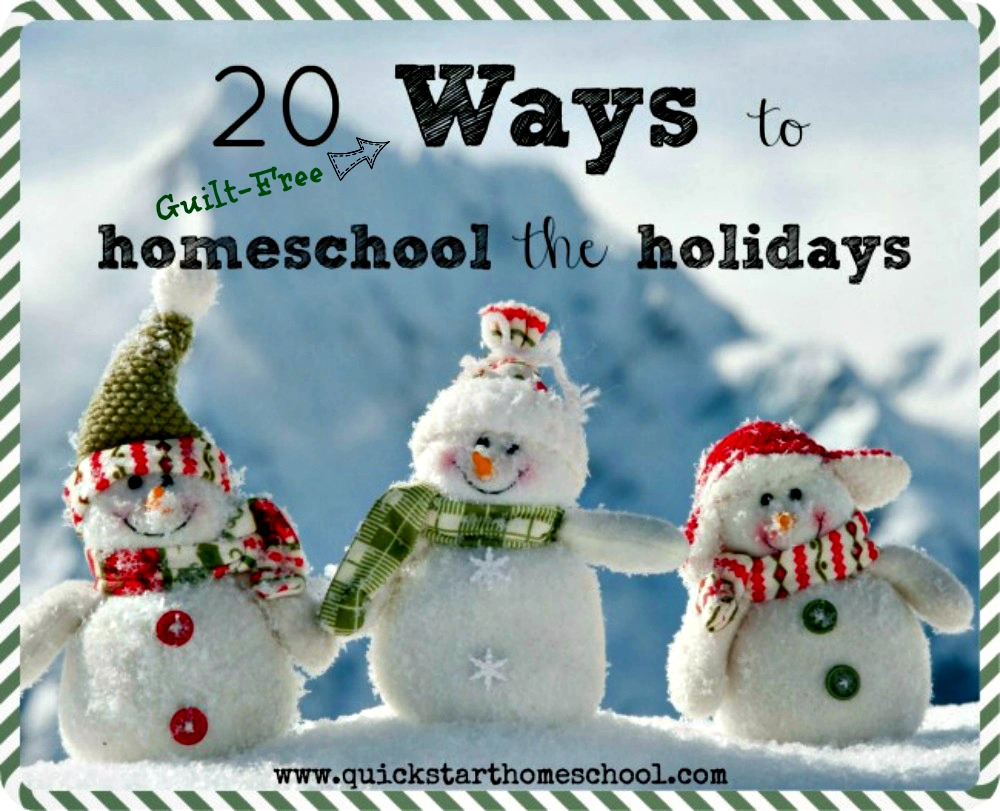 20 Ways to Homeschool the Holidays {guilt-free}
