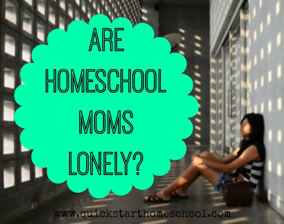 Are homeschool moms lonely?