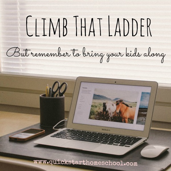 Climb that ladder {Quick Start Homeschool}